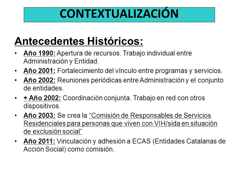CONTEXTUALIZACIÓN Antecedentes Históricos: