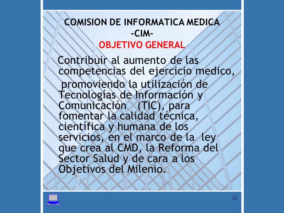 COMISION DE INFORMATICA MEDICA -CIM- OBJETIVO GENERAL