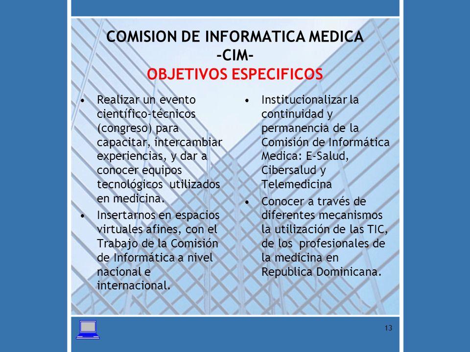 COMISION DE INFORMATICA MEDICA -CIM- OBJETIVOS ESPECIFICOS