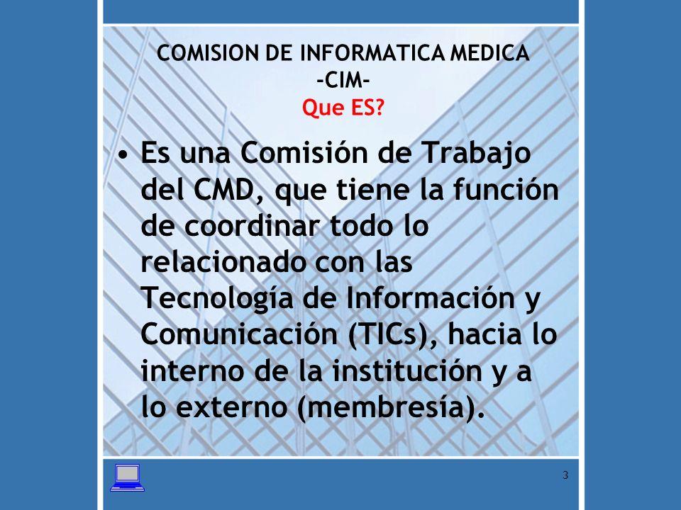 COMISION DE INFORMATICA MEDICA -CIM- Que ES