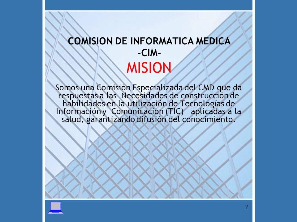 COMISION DE INFORMATICA MEDICA -CIM- MISION