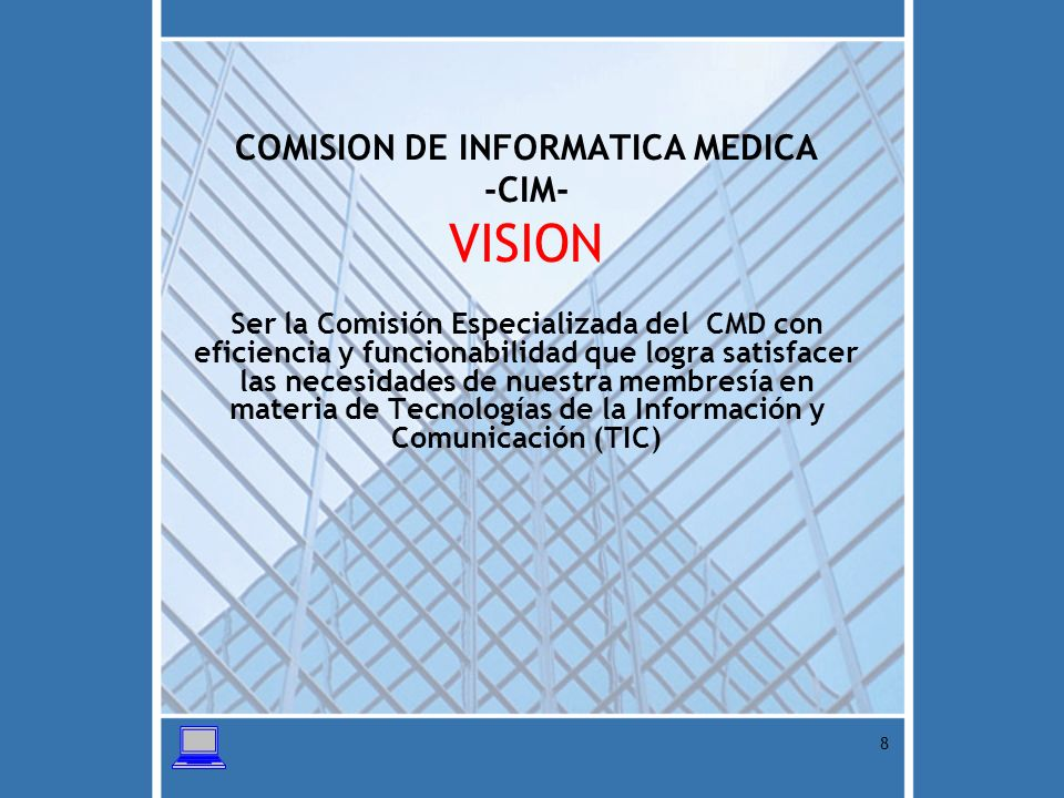 COMISION DE INFORMATICA MEDICA -CIM- VISION