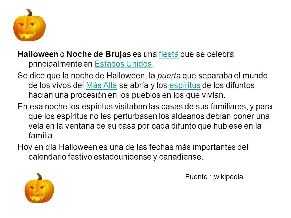 Halloween o Noche de Brujas es una fiesta que se celebra principalmente en Estados Unidos,