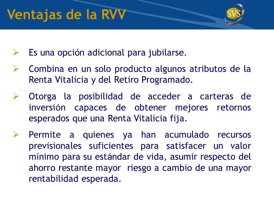 Ventajas de la RVV Es una opción adicional para jubilarse.