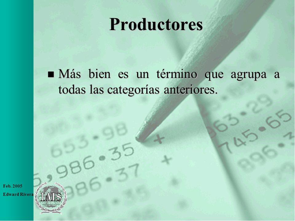 Productores Más bien es un término que agrupa a todas las categorías anteriores.