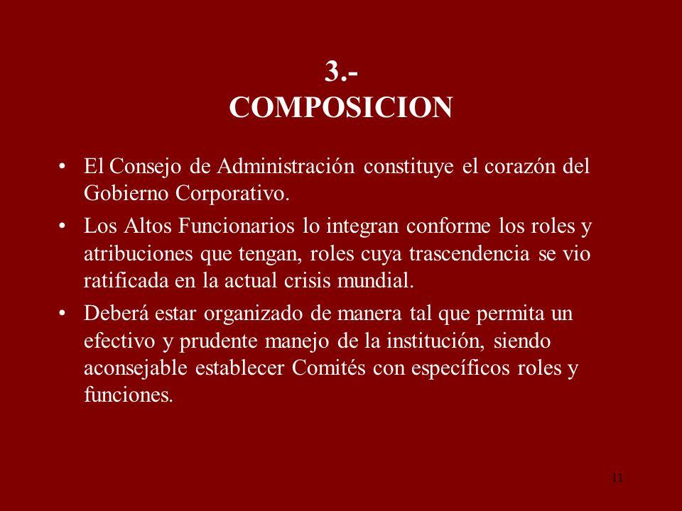 3.- COMPOSICION El Consejo de Administración constituye el corazón del Gobierno Corporativo.