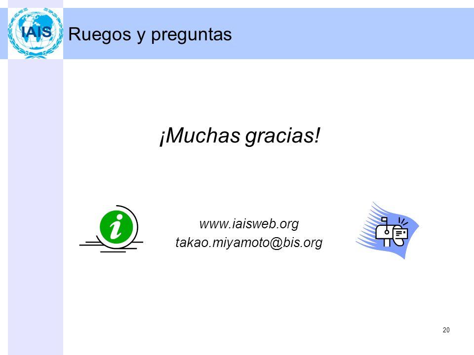 ¡Muchas gracias! Ruegos y preguntas www.iaisweb.org