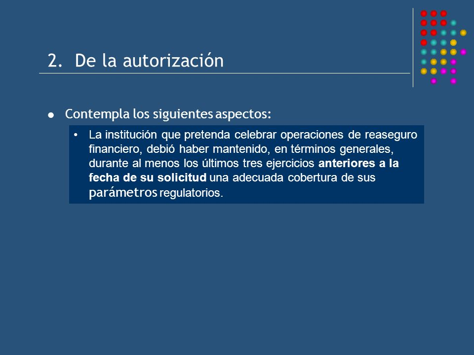 2. De la autorización Contempla los siguientes aspectos: