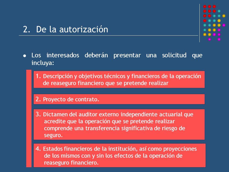 2. De la autorización Los interesados deberán presentar una solicitud que incluya:
