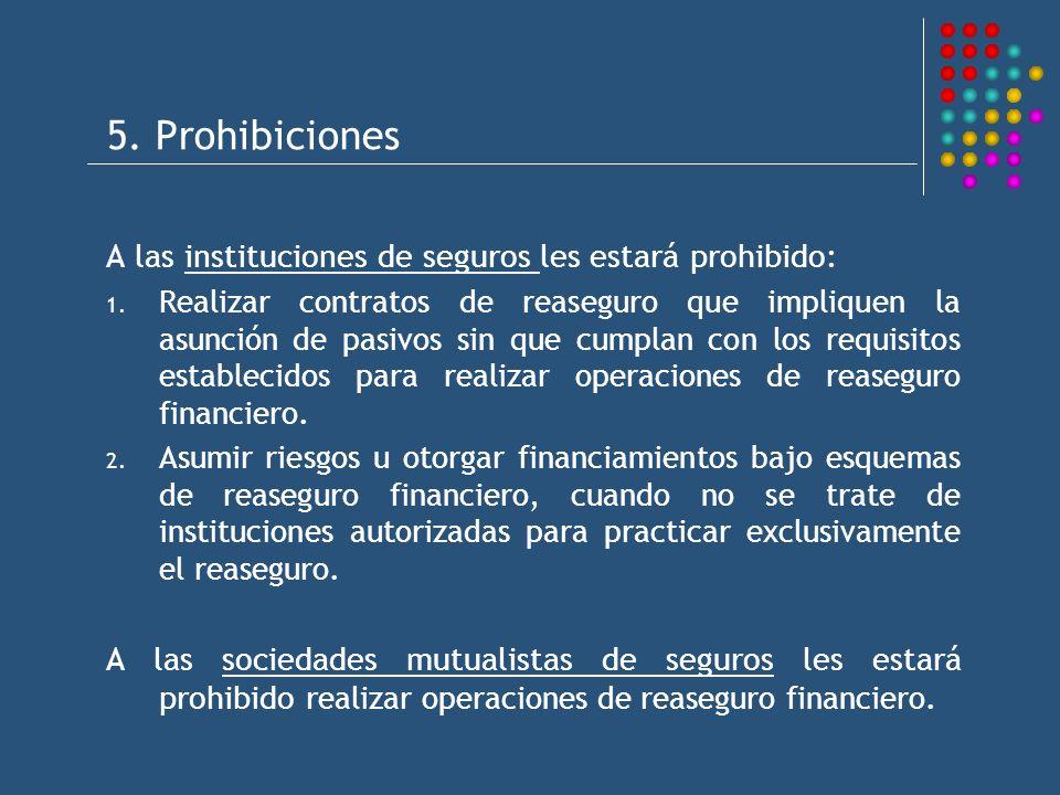 5. Prohibiciones A las instituciones de seguros les estará prohibido: