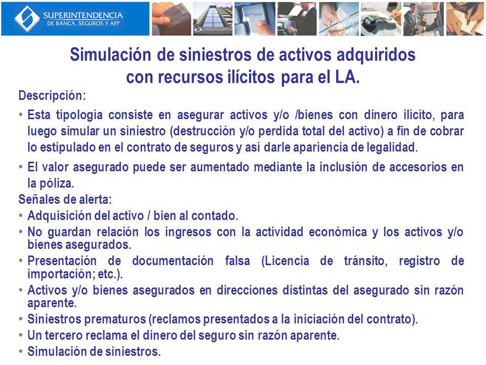 Simulación de siniestros de activos adquiridos con recursos ilícitos para el LA.