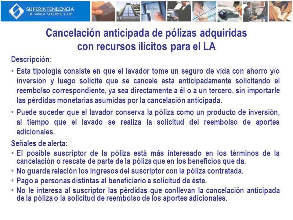 Cancelación anticipada de pólizas adquiridas con recursos ilícitos para el LA