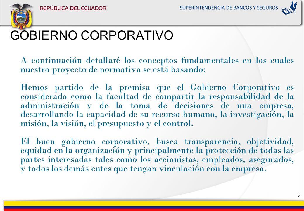 GOBIERNO CORPORATIVO A continuación detallaré los conceptos fundamentales en los cuales nuestro proyecto de normativa se está basando: