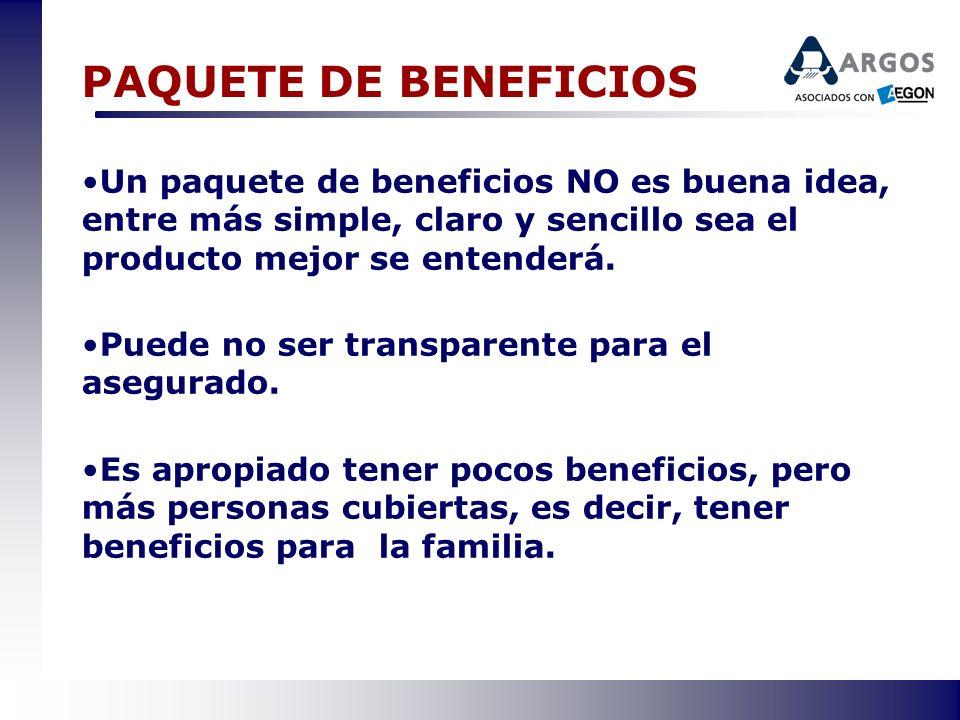 PAQUETE DE BENEFICIOSUn paquete de beneficios NO es buena idea, entre más simple, claro y sencillo sea el producto mejor se entenderá.