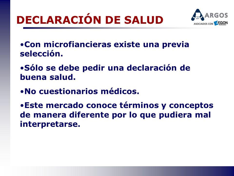 DECLARACIÓN DE SALUD Con microfiancieras existe una previa selección.