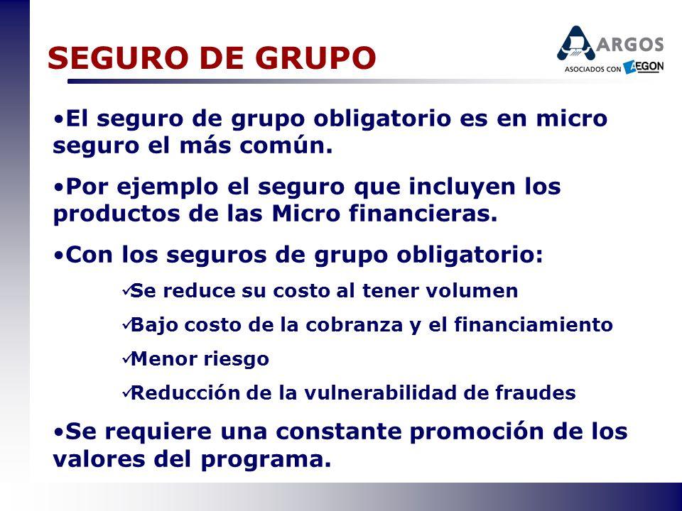 SEGURO DE GRUPOEl seguro de grupo obligatorio es en micro seguro el más común.