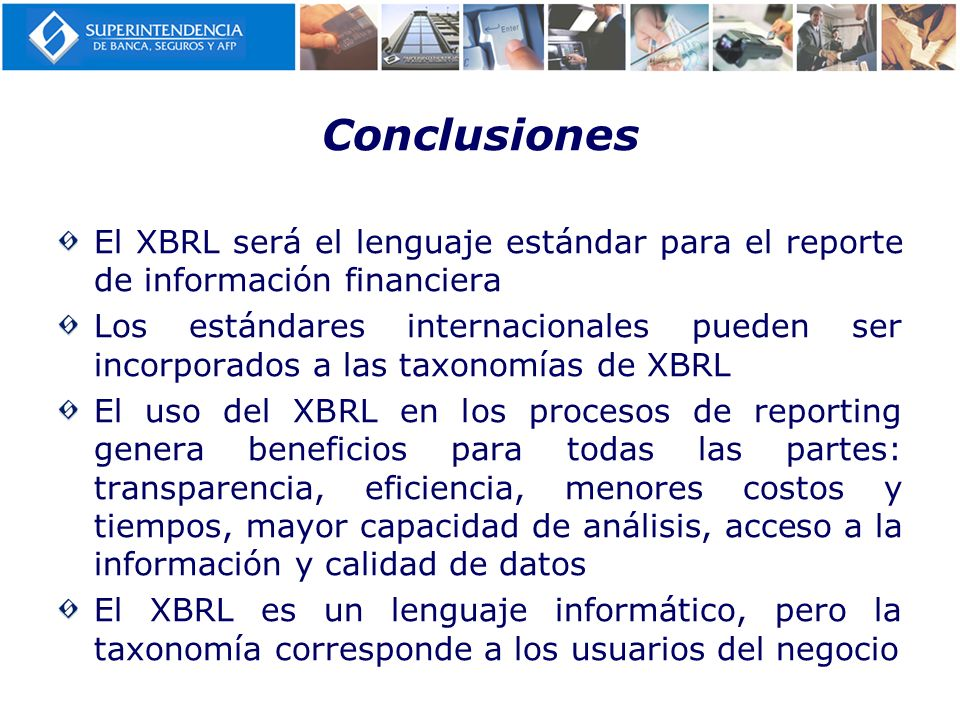 Conclusiones El XBRL será el lenguaje estándar para el reporte de información financiera.