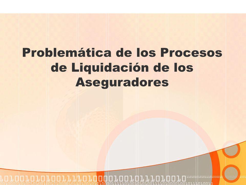 Problemática de los Procesos de Liquidación de los Aseguradores
