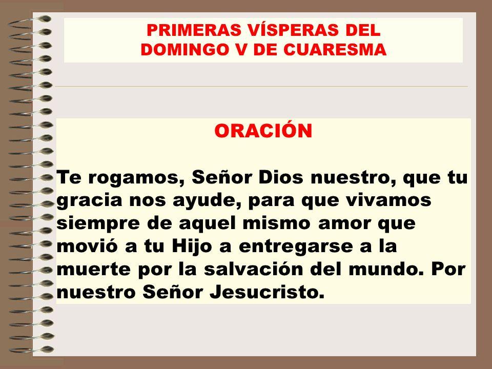 PRIMERAS VÍSPERAS DEL DOMINGO V DE CUARESMA. ORACIÓN.