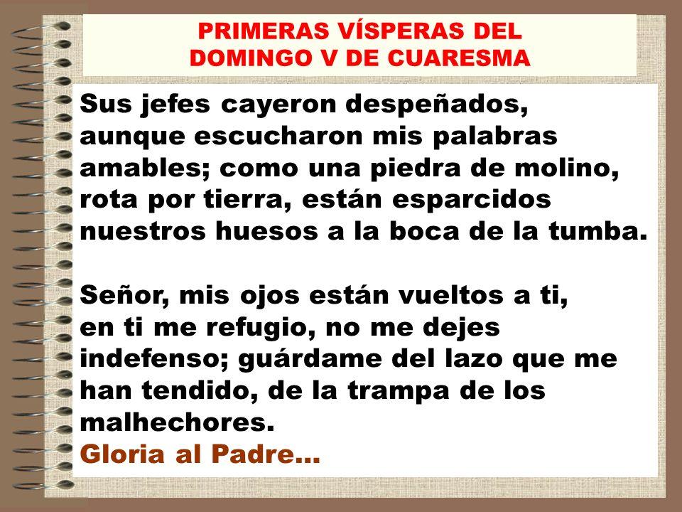 PRIMERAS VÍSPERAS DEL DOMINGO V DE CUARESMA.