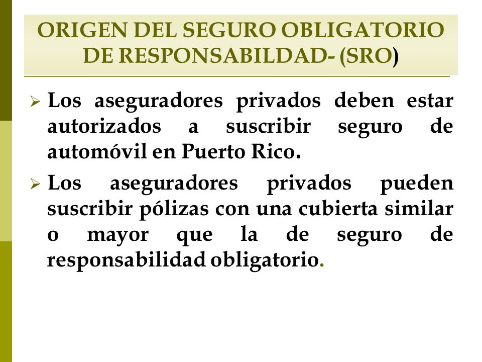 ORIGEN DEL SEGURO OBLIGATORIO DE RESPONSABILDAD- (SRO)
