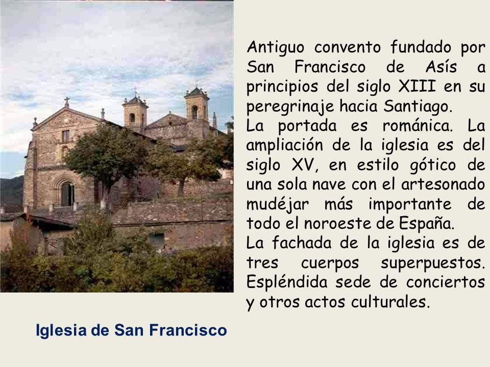 Antiguo convento fundado por San Francisco de Asís a principios del siglo XIII en su peregrinaje hacia Santiago.