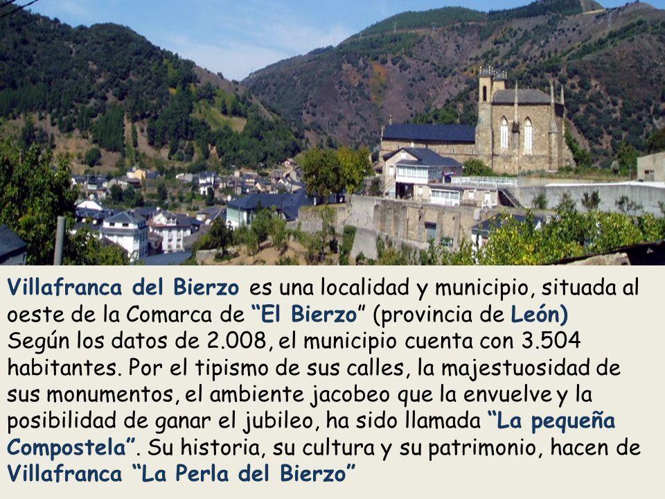 Villafranca del Bierzo es una localidad y municipio, situada al oeste de la Comarca de El Bierzo (provincia de León)
