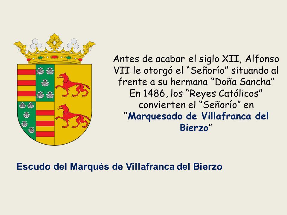 Antes de acabar el siglo XII, Alfonso VII le otorgó el Señorío situando al frente a su hermana Doña Sancha