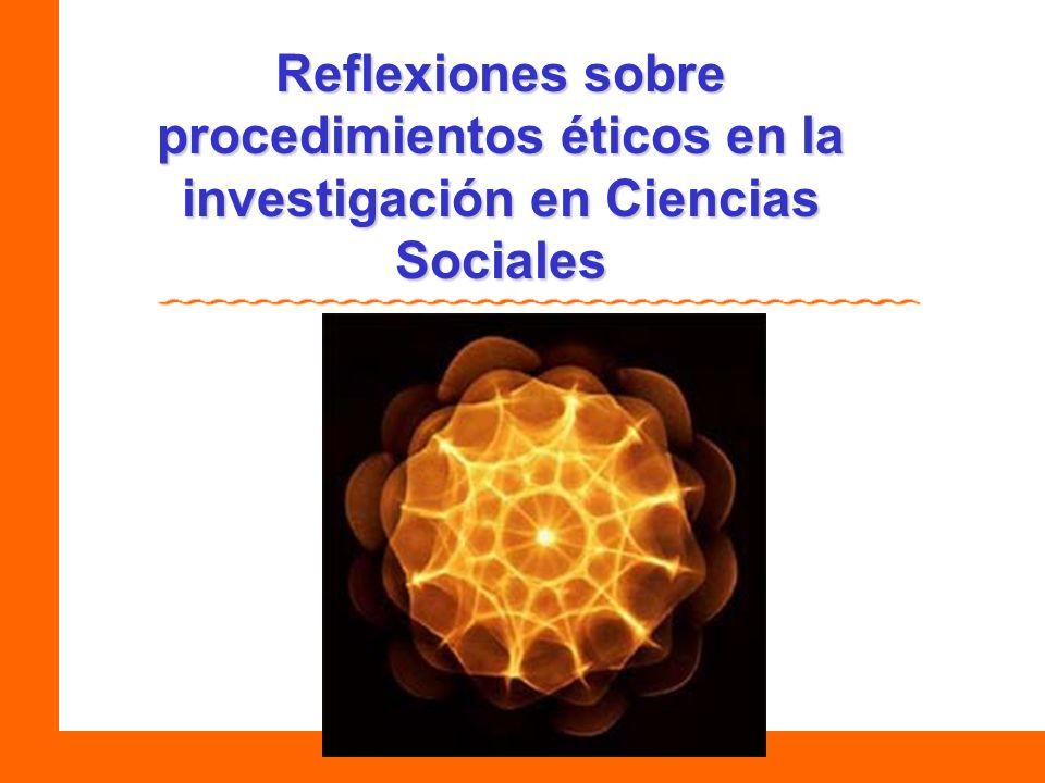 Reflexiones sobre procedimientos éticos en la investigación en Ciencias Sociales