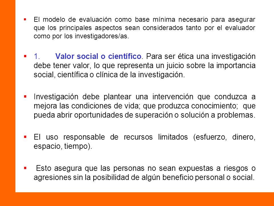El modelo de evaluación como base mínima necesario para asegurar que los principales aspectos sean considerados tanto por el evaluador como por los investigadores/as.