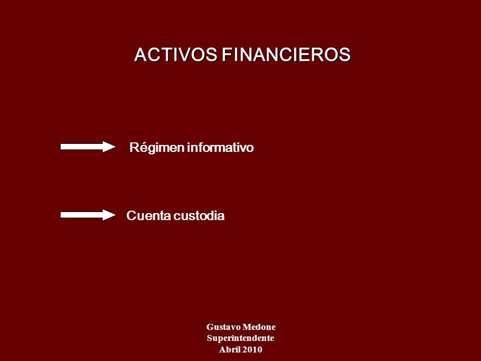 ACTIVOS FINANCIEROS Régimen informativo Cuenta custodia Gustavo Medone