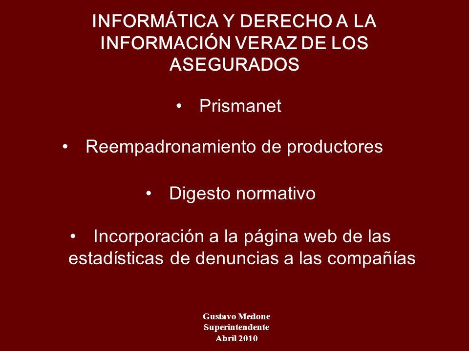 INFORMÁTICA Y DERECHO A LA INFORMACIÓN VERAZ DE LOS ASEGURADOS