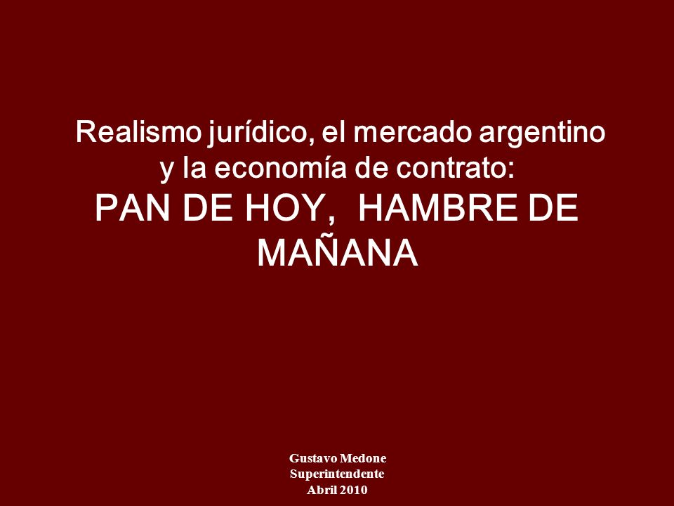 Realismo jurídico, el mercado argentino y la economía de contrato: PAN DE HOY, HAMBRE DE MAÑANA