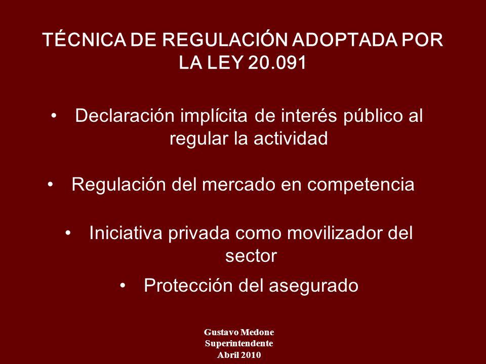 TÉCNICA DE REGULACIÓN ADOPTADA POR LA LEY 20.091