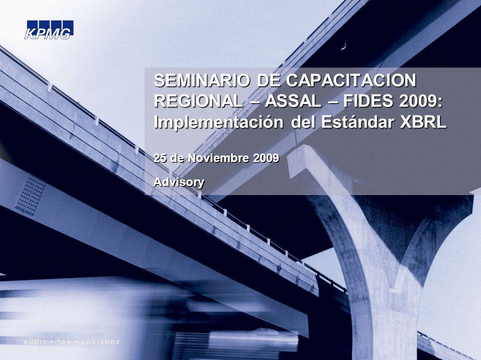 SEMINARIO DE CAPACITACION REGIONAL – ASSAL – FIDES 2009: Implementación del Estándar XBRL