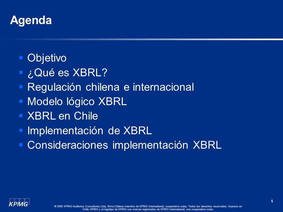 Agenda Objetivo ¿Qué es XBRL Regulación chilena e internacional