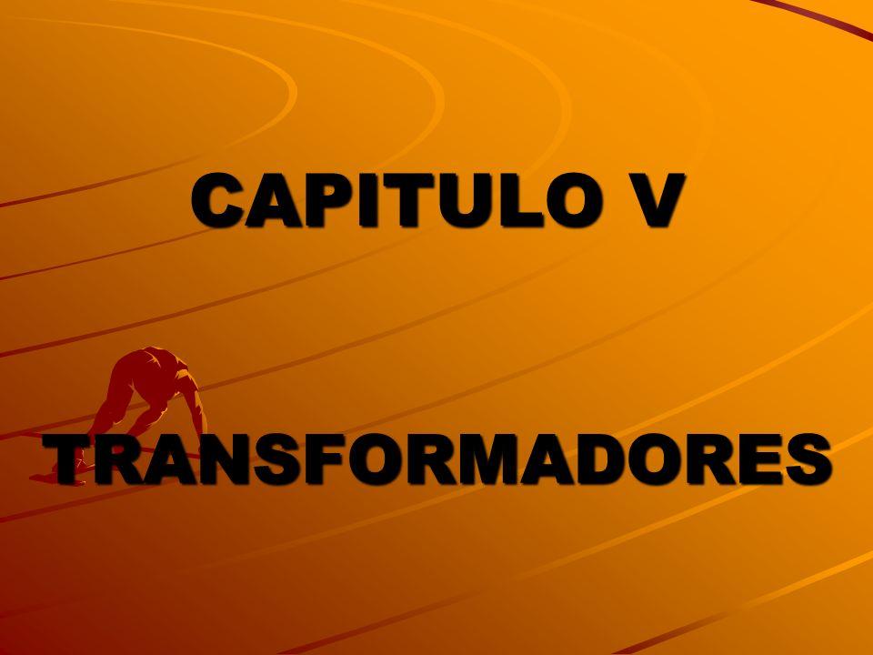 CAPITULO V TRANSFORMADORES