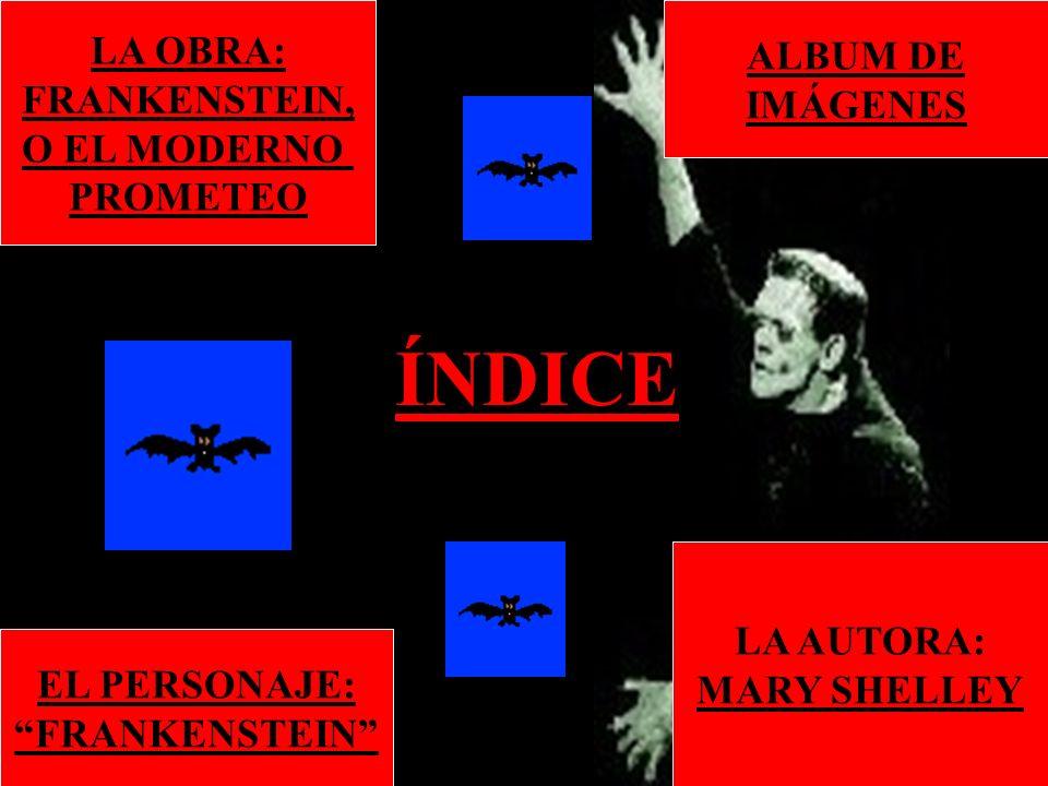 ÍNDICE LA OBRA: ALBUM DE FRANKENSTEIN, IMÁGENES O EL MODERNO PROMETEO