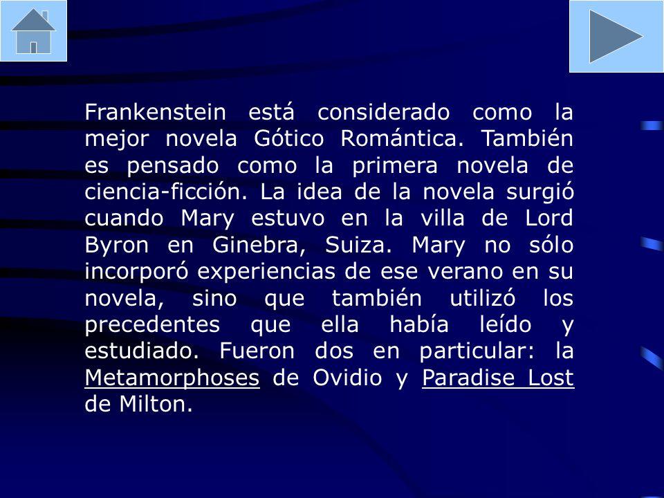 Frankenstein está considerado como la mejor novela Gótico Romántica