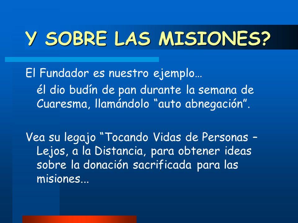 Y SOBRE LAS MISIONES El Fundador es nuestro ejemplo…