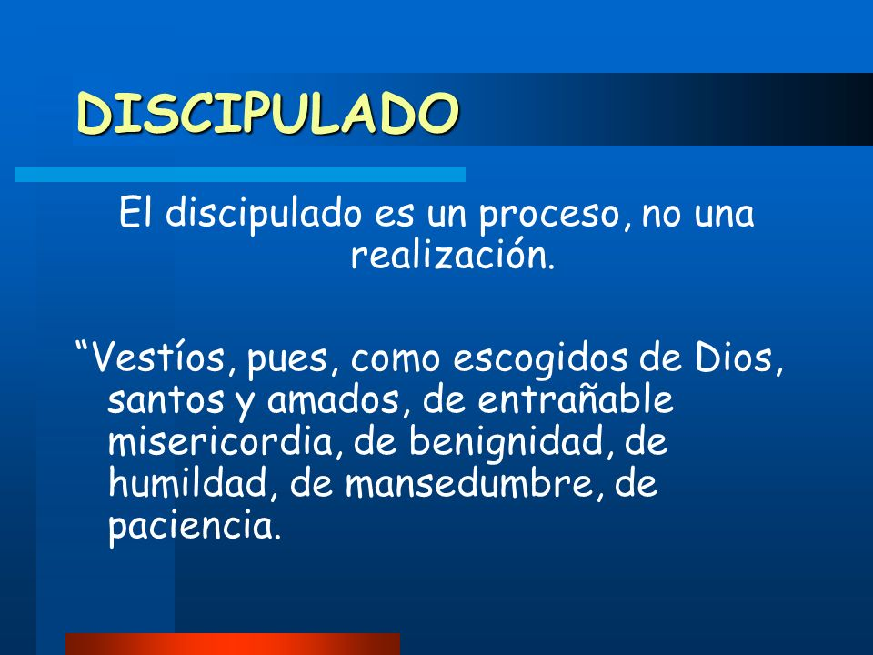 El discipulado es un proceso, no una realización.