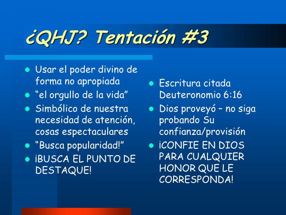 ¿QHJ Tentación #3 Usar el poder divino de forma no apropiada