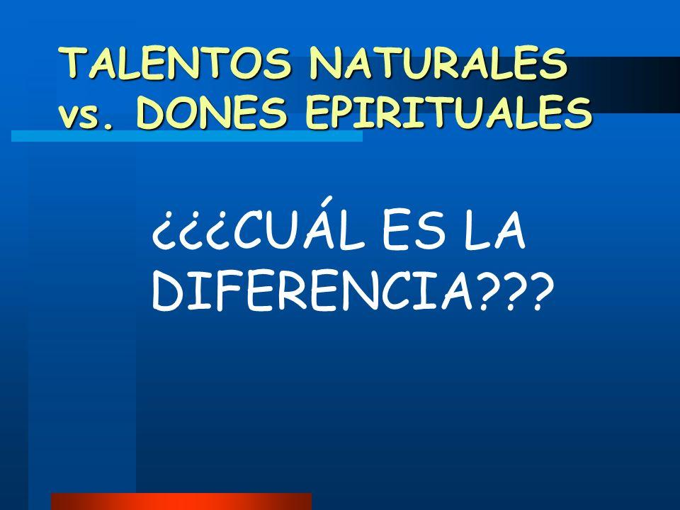 TALENTOS NATURALES vs. DONES EPIRITUALES