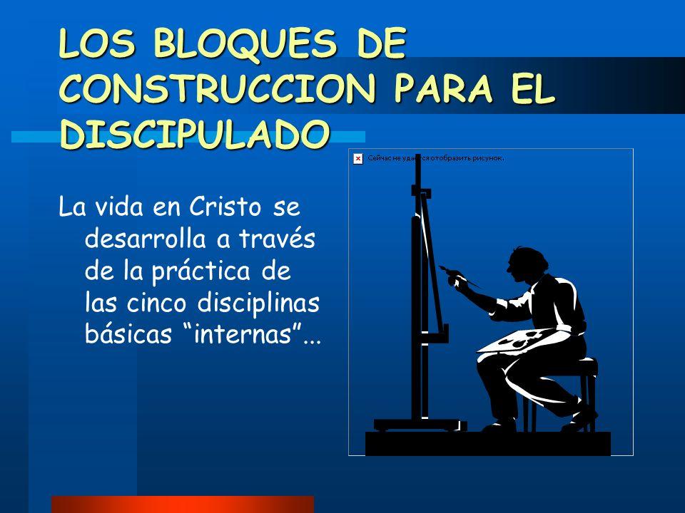 LOS BLOQUES DE CONSTRUCCION PARA EL DISCIPULADO