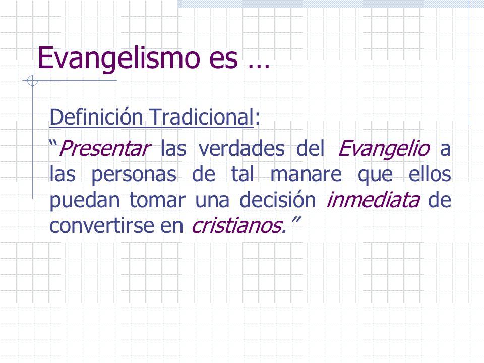 Evangelismo es … Definición Tradicional: