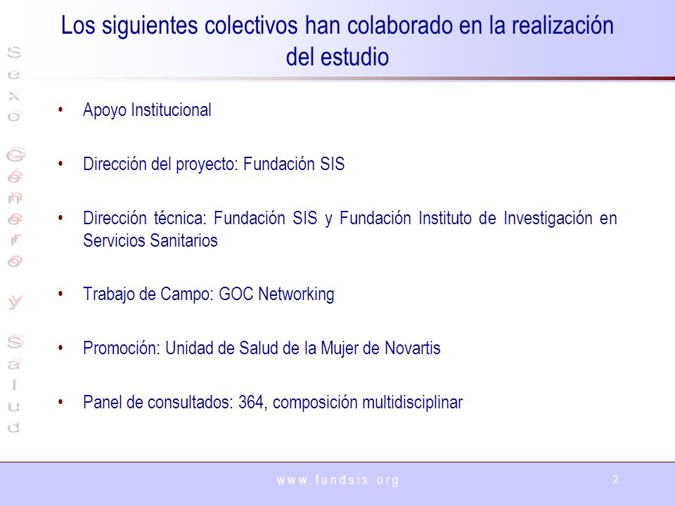 Los siguientes colectivos han colaborado en la realización del estudio