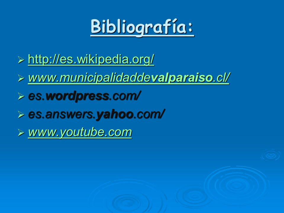 Bibliografía: http://es.wikipedia.org/