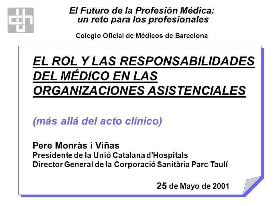 El Futuro de la Profesión Médica: un reto para los profesionales Colegio Oficial de Médicos de Barcelona