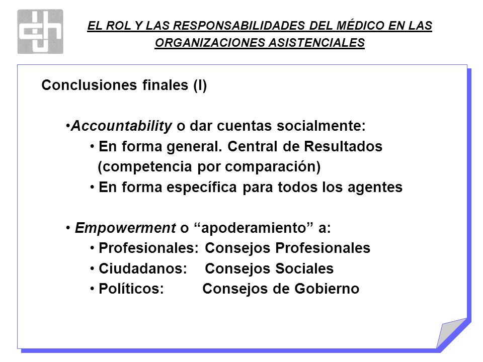 Conclusiones finales (I) Accountability o dar cuentas socialmente: