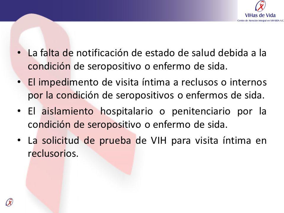 La falta de notificación de estado de salud debida a la condición de seropositivo o enfermo de sida.